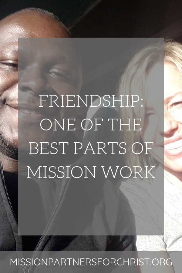 friendship, mission work, mission field, friends, make a difference, mission, mission trip, missions trip
