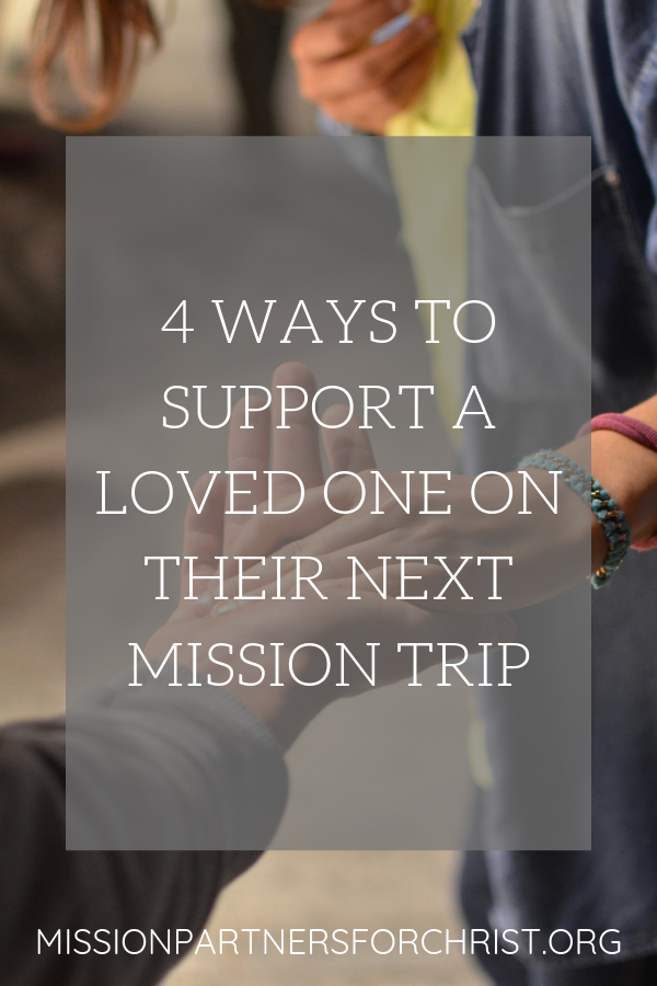 mission, mission trip, support, loved one, missions trip