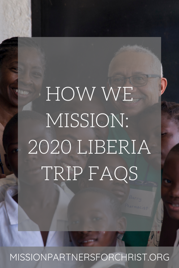 liberia, how we mission, mission work, mission field, make a difference, mission, mission trip, missions trip
