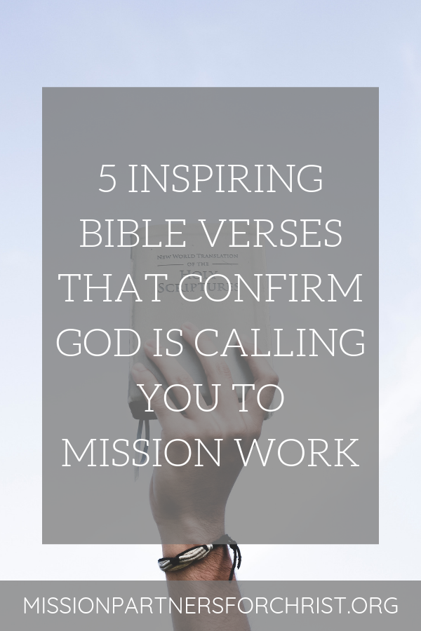 mission work, bible verses, inspiring bible verses, calling, get involved, medical mission outreach, mission work, mission field, make a difference, mission, mission trip, missions trip